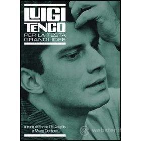 Luigi Tenco. Per la testa grandi idee