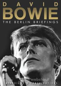 David Bowie. The Berlin Briefings