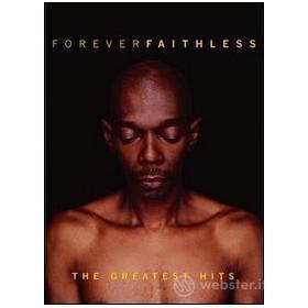 Faithless. Foreverfaithless. Greatest Hits