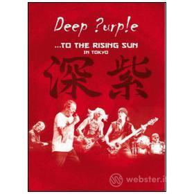 Deep Purple. To the Rising Sun... in Tokyo