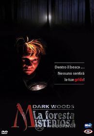 Dark Woods. La foresta misteriosa