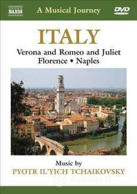 A Musical Journey. Italy. Verona and Romeo and Juliet, Florence, Naples