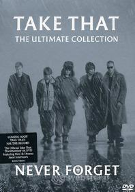 Take That. Never Forget. The Ultimate Collection