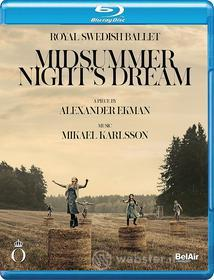 Mikael Karlsson - Midsummer Night'S Dream - Royal Swedish Ballet (Blu-ray)