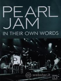 Pearl Jam. In Their Own Words