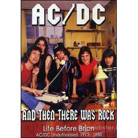AC/DC. Then There Was Rock. Life Before Brian