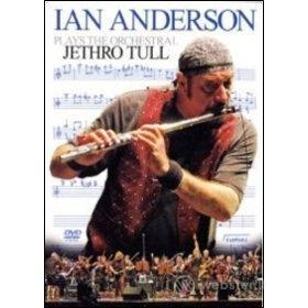 Ian Anderson. Plays the Orchestral Jethro Tull