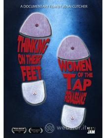 Jenai Cutcher West - Thinking On Their Feet: Women Of The Tap Renaissan