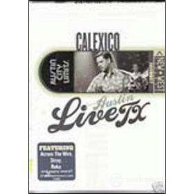 Calexico. Live From Austin, TX. Austin City Limits