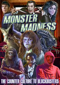 Monster Madness Counter Culture to Blockbusters