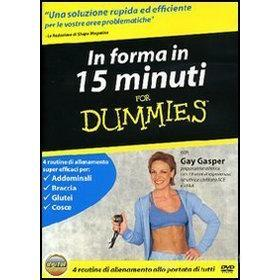 For dummies. In forma in 15 minuti for dummies