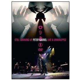 Peter Gabriel. Still Growing Up. Peter Gabriel Live And Unwrapped (2 Dvd)