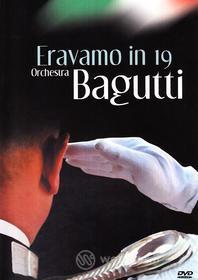 Orchestra Bagutti - Eravamo In 19