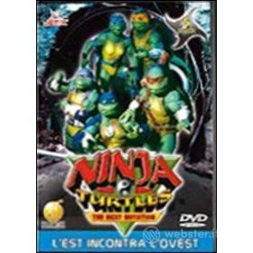 Ninja Turtles. The Next Mutation. Vol. 01. L'est incontra l'ovest