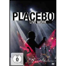 Placebo. Live Work