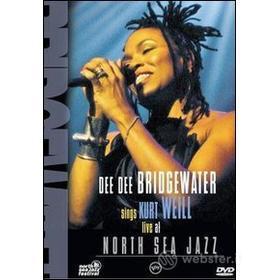 Dee Dee Bridgewater Sings Kurt Wail. Live at North Sea Jazz