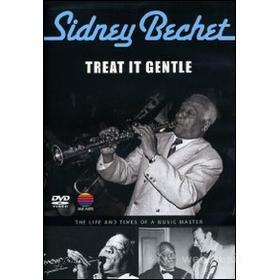 Sidney Bechet. Treat It Gentle