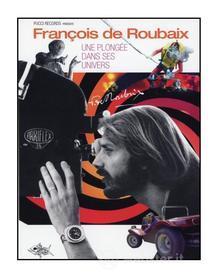 Francois De Roubaix - Une Plongee Dans Son Univers