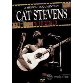 Cat Stevens. Wild World. A Musical Documentary