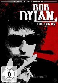 Bob Dylan. Rolling On