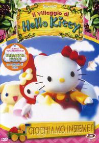 Hello Kitty. Il villaggio di Hello Kitty. Vol. 2. Giochiamo insieme