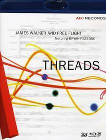James & Free Flight / Pezzone,Bryan Walker - Threads (Blu-ray)