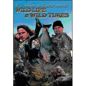Eric Adams & Chester Moore. Wild Life & Wild Times