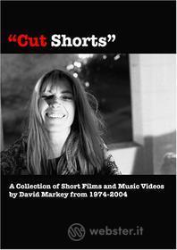 David Markey - Cut Shorts: 1974-2004