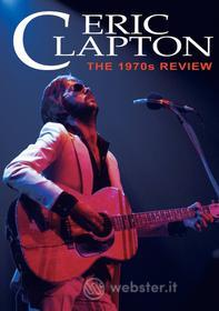 Eric Clapton. The 1970s Review