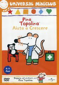 Pina Topolina. Aiuta a crescere