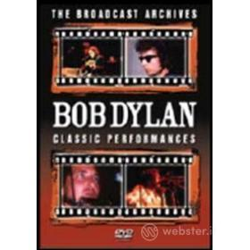 Bob Dylan. Classic Perfomances. The Broadcast Archives