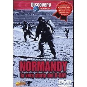 Normandy. La vera storia del D-Day