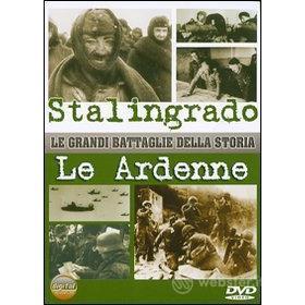 Le grandi battaglie della storia. Stalingrado. Le Ardenne
