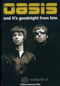 Oasis. And It's Goodnight From Him