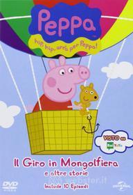 Peppa Pig. Il giro in mongolfiera e altre storie