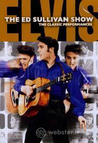 Elvis Presley. The Ed Sullivan Show. The Classic Performances