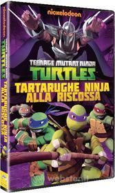 Teenage Mutant Ninja Turtles. Tartarughe Ninja alla riscossa