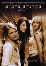 Dixie Chicks - Top Of The World Tour: Live