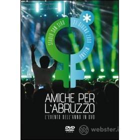 Amiche per l'Abruzzo (2 Dvd)