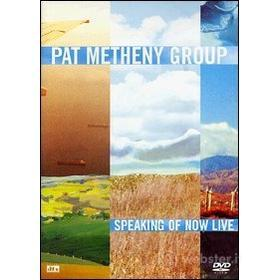 Pat Metheny Group. Speaking Of Now Live