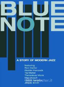 Blue Note. A Story of Modern Jazz