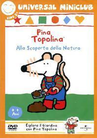 Pina Topolina. Alla scoperta della natura