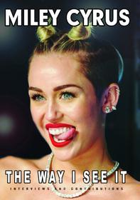 Miley Cyrus. The Way I See It