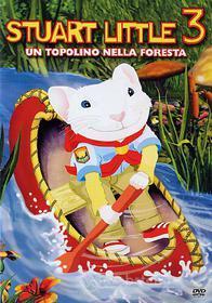 Stuart Little 3. Un topolino nella foresta
