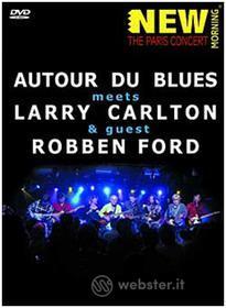 Larry Carlton, Robben Ford and Autour Du Blues. Paris Concert
