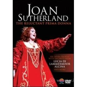 Joan Sutherland. The Reluctant Prima Donna