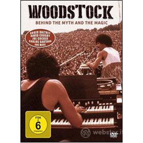 Woodstock. Behind The Myth And The Magic