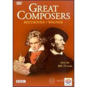 Great Composers. Beethoven - Wagner