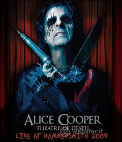 Alice Cooper. Theatre Of Death. Live At Hammersmith 2009