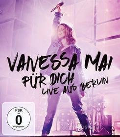 Mai, Vanessa - Fuer Dich-Live Aus Berlin (Blu-ray)